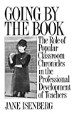 Isenberg, Jane: Going by the Book: The Role of Popular Classroom Chronicles in the Professional Development of Teachers