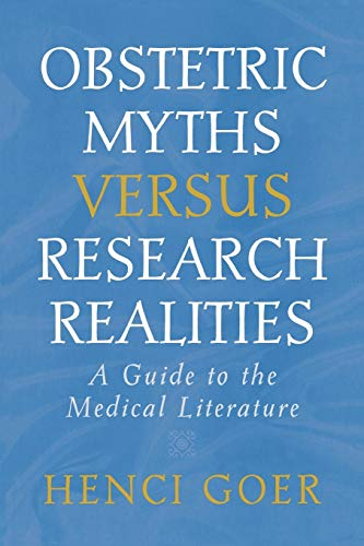 obstetric-myths-versus-research-realities-a-guide-to-the-medical-literature