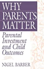 Why Parents Matter: Parental Investment and…