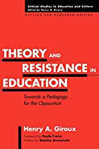 Theory and Resistance in Education: A…