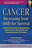 David Bognar: Cancer: Increasing Your Odds for Survival - A Resource Guide for Integrating Mainstream, Alternative and Complementary Therapies
