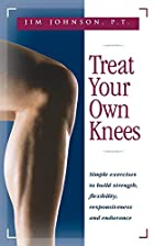 Treat Your Own Knees: Simple Exercises to…