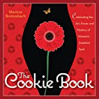 The Cookie Book: Celebrating the Art, Power…