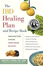 The IBD Healing Plan and Recipe Book by…
