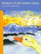Wisdom of the golden goose : a Jataka tale…