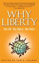Why Liberty: Your Life, Your Choices, Your…