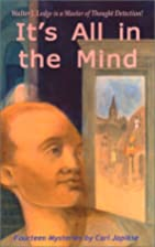 It's All in the Mind by Carl Japikse