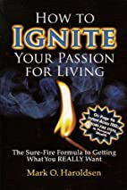How To Ignite Your Passion for Living by…
