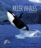 Living Wild: Killer Whales by Melissa Gish
