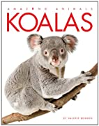 Koalas (Amazing Animals) by Valerie Bodden