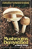 Arora, David: Mushrooms Demystified: A Comprehensive Guide to the Fleshy Fungi