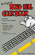 The Original Road Kill Cookbook by Buck…