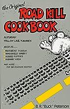 The Original Road Kill Cookbook by Buck…