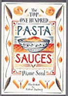 The Top One Hundred Pasta Sauces by Diane…