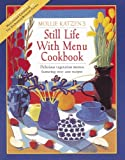 Katzen, Mollie: Still Life with Menu: Fifty New Meatless Menus with Original Art