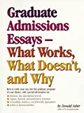 Asher, Donald: Graduate Admissions Essays: What Works, What Doesn't and Why