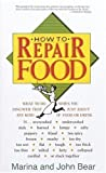 Bear, John: How to Repair Food