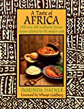 Hafner, Dorinda: A Taste of Africa: With over 100 Traditional African Recipes Adapted for the Modern Cook