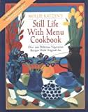 Katzen, Mollie: Still Life with Menu Cookbook
