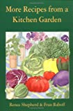 Shepherd, Renee: More Recipes from a Kitchen Garden