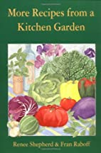 More Recipes from a Kitchen Garden by Renee…