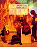 Alma M. Gilbert: Maxfield Parrish, 2ND ED: The Masterworks
