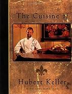The Cuisine of Hubert Keller by Hubert…