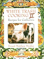 White Trash Cooking II: Recipes for…