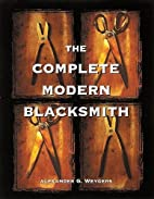 The Complete Modern Blacksmith by Alexander…