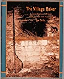 Ortiz, Joe: The Village Baker : Classic Regional Breads from Europe and America