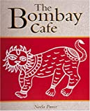Paniz, Neela: The Bombay Cafe