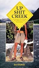 Up Shit Creek: A Collection of Horrifyingly…