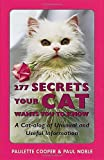 Paulette Cooper: 277 Secrets Your Cat Wants You to Know