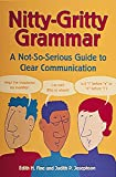 Fine, Edith H.: Nitty-Gritty Grammar Book: A Not-So-Serious Guide to Clear Communication