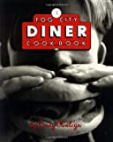 Pawlcyn, Cindy: Fog City Diner Cookbook