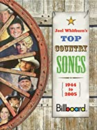 Joel Whitburn's Top Country Songs, 1944-2005…