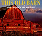 This Old Barn by Ken (editor) Wysocky