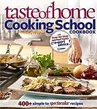 Taste of Home: Cooking School Cookbook: 400…