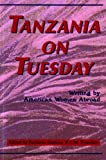 Truesdale, C.W.: Tanzania on Tuesday: Writing by American Women Abroad