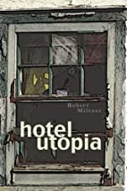 Hotel Utopia (Many Voices Project) by Robert…