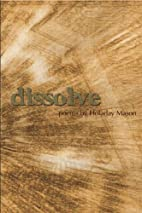Dissolve (American Poetry Series) by Holaday…
