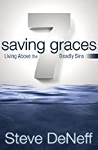 7 Saving Graces: Living Above the Deadly…
