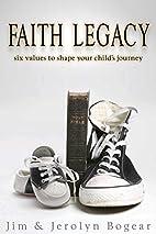 Faith Legacy: Six Values to Shape Your…