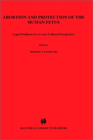 abortion-and-protection-of-the-human-fetuslegal-problems-in-a-cross-cultural-perspective-current-and-legal-issues-in-international-and-comparativ