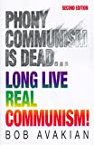 Avakian, Bob: Phony Communism Is Dead Long Live Real Communism