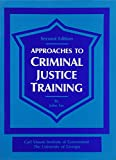 Fay, John: Approaches to Criminal Justice Training
