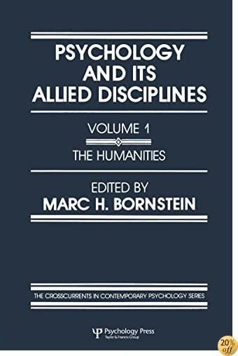 Psychology and Its Allied Disciplines: Volume 1: Psychology and the Humanities (Crosscurrents in Contemporary Psychology)