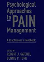 Psychological approaches to pain management…