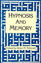 Hypnosis and Memory by Helen M. Pettinati…