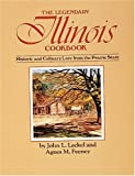 Leckel, John L.: The Legendary Illinois Cookbook: Historic and Culinary Lore from the Prairie State